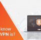 Want to stay safe and anonymous on the Internet? Consider using a VPN